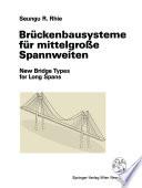 Brückenbausysteme für mittelgroße Spannweiten