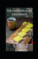The Candida Cure Cookbook Book