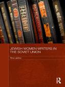 Jewish Women Writers in the Soviet Union