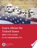 Learn About the United States  Quick Civics Lessons for the Naturalization Test  Revised February  2019  Book PDF