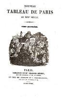 Nouveau tableau de Paris, au XIXme siècle ...