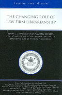 The Changing Role of Law Firm Librarianship Book