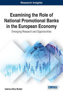 Examining the Role of National Promotional Banks in the European Economy  Emerging Research and Opportunities