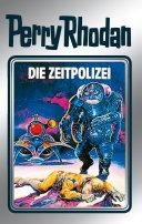 Perry Rhodan 36: Die Zeitpolizei (Silberband)