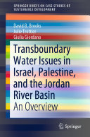 Transboundary Water Issues in Israel  Palestine  and the Jordan River Basin