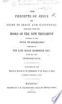 The Precepts Of Jesus The Guide To Peace And Happiness Extracted From The Books Of The New Testament Ascribed To The Four Evangelists Compiled By The Late Rajah Rammohun Roy Etc