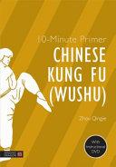10 Minute Primer Chinese Kung Fu  Wushu