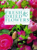 The Ultimate Book of Fresh   Dried Flowers