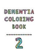 Dementia Coloring Book 2