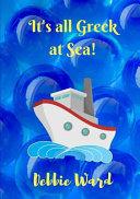 It's All Greek at Sea!