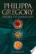 Order Of Darkness Volumes I Iii
