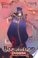 Boogiepop Overdrive  The King of Distortion  Light Novel 5