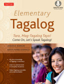 Elementary Tagalog  : Tara, Mag-Tagalog Tayo! Come On, Let's Speak Tagalog! (Downloadable MP3 Audio Included)