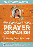 The Catholic Mom's Prayer Companion