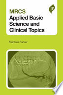 MRCS Applied Basic Science and Clinical Topics