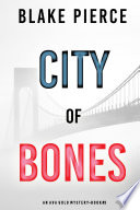 City of Bones  An Ava Gold Mystery  Book 3