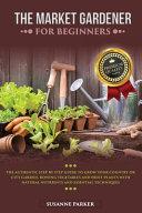 The Market Gardener for Beginners Book