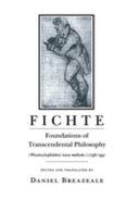 Foundations of Transcendental Philosophy (Wissenschaftslehre) Nova Methodo (1796/99)