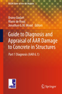 Guide to Diagnosis and Appraisal of AAR Damage to Concrete in Structures