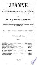Jeanne. Comedie-vaudeville en 3 actes par Anicet-Bourgeois et (Paulin) Deslandes (etc.)