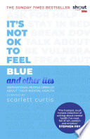 It s Not OK to Feel Blue  and other lies  Book