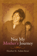 Not My Mother'S Journey