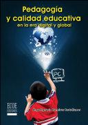 Pedagogía y calidad educativa en la era digital y global