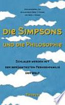 Die Simpsons und die Philosophie  : schlauer werden mit der berühmtesten Fernsehfamilie der Welt