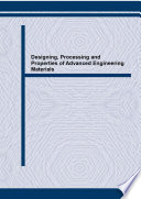 Designing Processing And Properties Of Advanced Engineering Materials Book PDF
