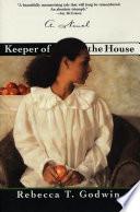 Keeper of the House, A Novel by Rebecca T. Godwin PDF