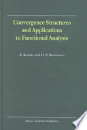 Convergence Structures And Applications To Functional Analysis Book PDF