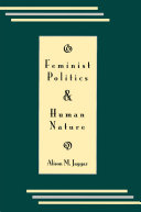 Feminist Politics and Human Nature  Philosophy and Society