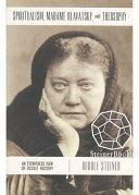 Spiritualism  Madame Blavatsky and Theosophy