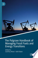 The Palgrave Handbook of Managing Fossil Fuels and Energy Transitions Book