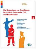 Die Bewerbung zur Ausbildung bei Polizei, Feuerwehr, Zoll und Bundeswehr