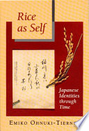 """Rice as Self: Japanese Identities through Time"" by Emiko Ohnuki-Tierney"