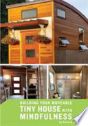 Building Your Moveable Tiny House with Mindfulness