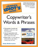 The Complete Idiot s Guide to Copywriter s Words And Phrases