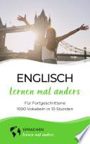 Englisch lernen mal anders für Fortgeschrittene - 1000 Vokabeln in 10 Stunden