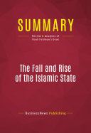 Summary: The Fall and Rise of the Islamic State: Review and Analysis ...