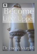 Become a Lifter Upper