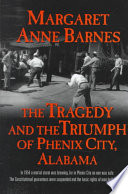 The Tragedy and the Triumph of Phenix City  Alabama