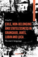 Exile, Non-Belonging and Statelessness in Grangaud, Jabès, Lubin and Luca [Pdf/ePub] eBook