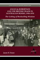 Angus   Robertson and the British Trade in Australian Books  1930   1970