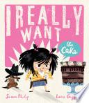 I Really Want the Cake  Digital Read Along Edition