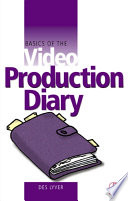 Basics Of The Video Production Diary Book PDF