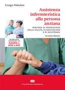 Assistenza infermieristica alla persona anziana. Pianificazione assistenziale con NANDA-I, NOC e NIC