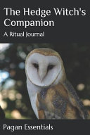 The Hedge Witch s Companion  A Ritual Journal