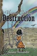Vicious Cycle of Destruction