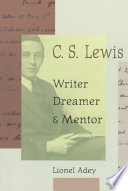 C S Lewis Writer Dreamer And Mentor